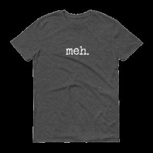 Meh Grey